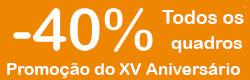 Agora 40% de desconto - Promoção do XV aniversário